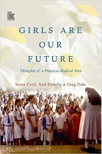 1524c1b2d01496 Girls are Our Future  Thoughts of a Practical Radical Nun Hardcover – Jan  2017