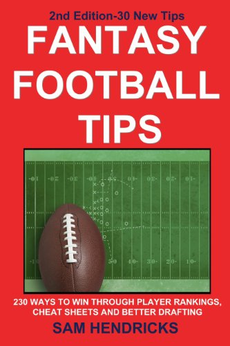 - Fantasy Football Tips: 230 Ways to Win Through Player Rankings, Cheat Sheets and Better Drafting