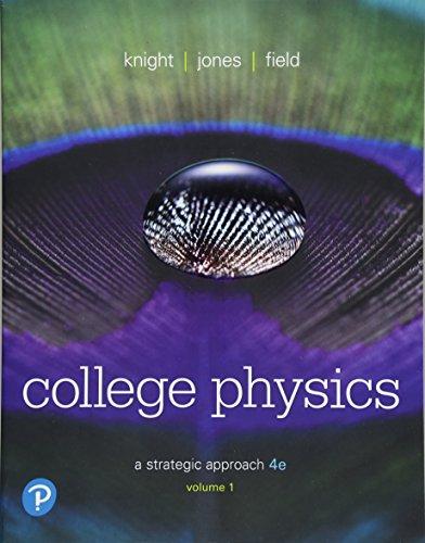 College Physics: A Strategic Approach Volume 1 (Chs 1-16) (4th Edition)