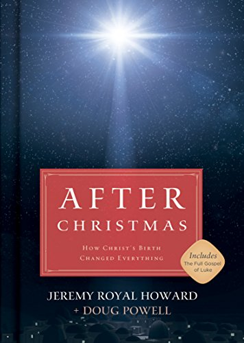 After Christmas  How Christs Birth Changed Everything