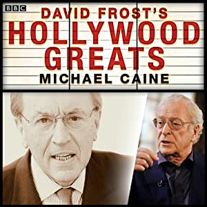 Sir David Frost's Hollywood Greats: Michael Caine Radio/TV Program