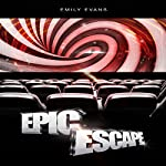 Epic Escape | Emily Evans