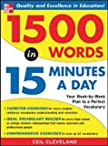 1500 Words in 15 Minutes a Day: Your Week-by-week Plan to a Perfect Vocabulary (Study Guide)