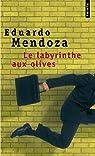 Le Labyrinthe aux olives par Mendoza