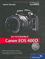 Canon EOS 400D. Das Kamerahandbuch: Der praxisorientierte Leitfaden zum erfolgreichen Einsatz Ihrer Kamera (Galileo Design)