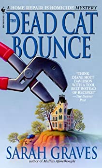 The Dead Cat Bounce: A Home Repair is Homicide Mystery by [Graves, Sarah]