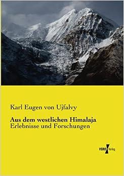 Aus dem westlichen Himalaja: Erlebnisse und Forschungen