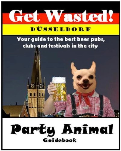 Get Wasted! Düsseldorf: A Party Animal Guide to the City