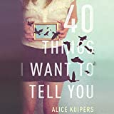 40 Things I Want to Tell You: A Novel