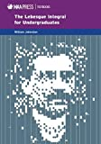 The Lebesgue Integral: An Elementary Approach (Mathematical Association of America Textbooks)