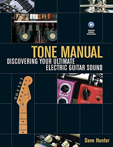 Tone Manual: Discovering Your Ultimate Electric Guitar Sound ()