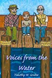 Voices from the Water, Timothy W. Gruber, 1434903540