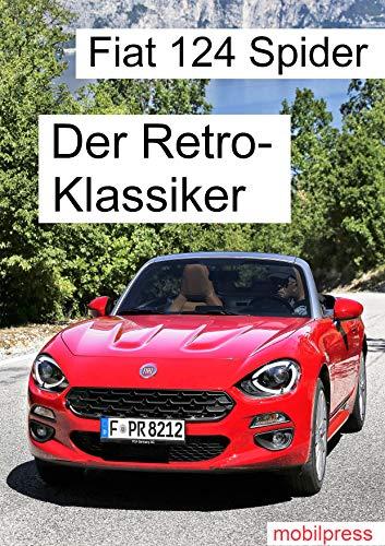 Fiat 124 Spider: Der Retro-Klassiker  - La Dolce Vita (Autovorstellung) (German Edition)