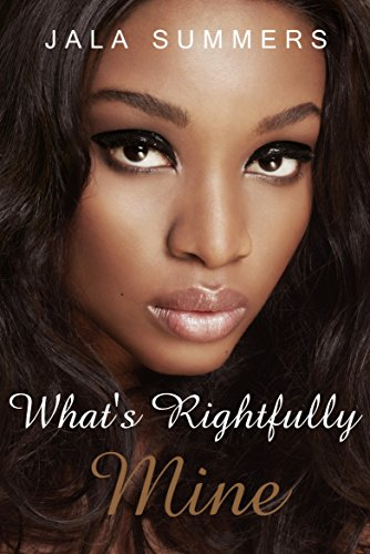 Search : What's Rightfully Mine: A Novella