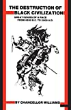 #3: Destruction of Black Civilization: Great Issues of a Race from 4500 B.C. to 2000 A.D. 3rd Revised ed. Edition