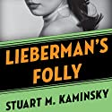 Lieberman's Folly: The Abe Lieberman Mysteries, Book 1 Audiobook by Stuart M. Kaminsky Narrated by Richard Ferrone