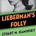 Lieberman's Folly: The Abe Lieberman Mysteries, Book 1 Audiobook by Stuart M. Kaminsky Narrated by Richard Ferrone