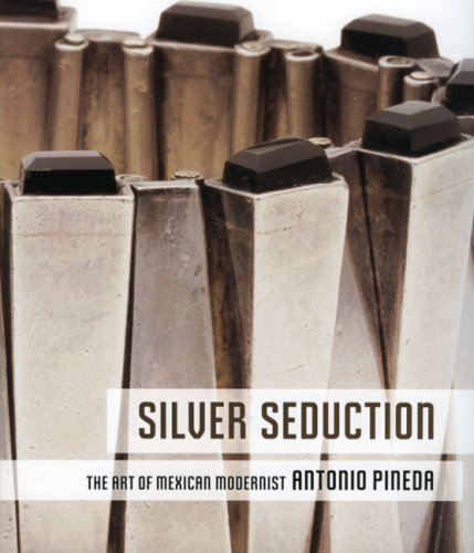 Silver Seduction: The Art of Mexican Modernist Antonio Pineda