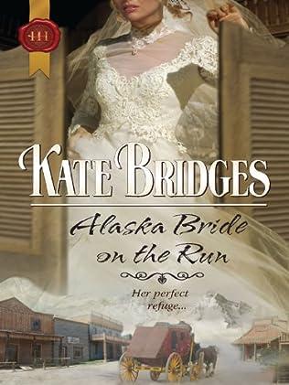 book cover of Alaska Bride On the Run