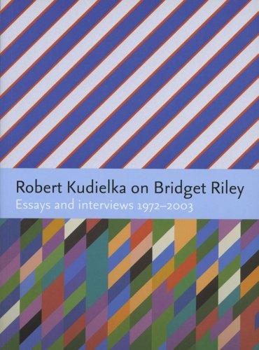 Robert Kudielka on Bridget Riley: Essays and Interviews 1972-2003 ebook