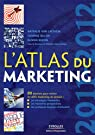 L'atlas du marketing 2011-2012 par Van Laethem