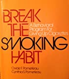 Break the Smoking Habit, Ovide F. Pomerleau and Cynthia S. Pomerleau, 0878221360
