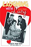 Laughing with Lucy, Madelyn Pugh Davis, 1578603056