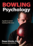 Bowling Psychology: A Guide to Mental Mastery of the Lanes