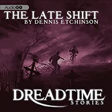 The Late Shift: Fangoria's 'Dreadtime Stories' Series Radio/TV Program by Dennis Etchison Narrated by Malcolm McDowell