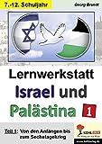 Lernwerkstatt Israel und Palästina 1: Teil 1: Von den Anfängen bis zum Sechstagekrieg