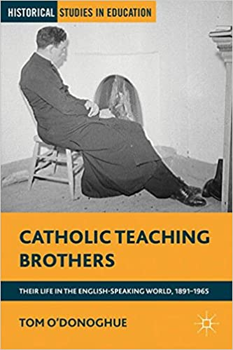 Download online Catholic Teaching Brothers: Their Life in the English-Speaking World, 1891-1965 (Historical Studies in Education) PDF, azw (Kindle), ePub