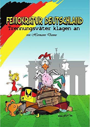 Femokratur Deutschland: Trennungsväter klagen an