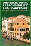 Corporate Social Responsibility and Leadership, Frank J. Cavico, 1936237091