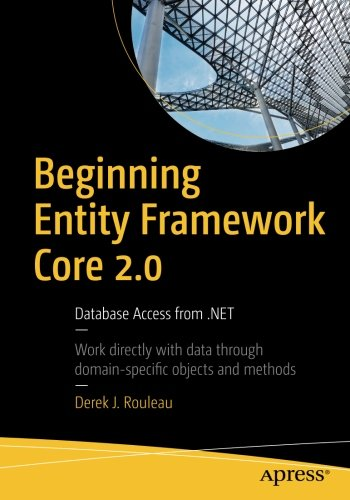 Beginning Entity Framework Core 2.0: Database Access from .NET by Apress