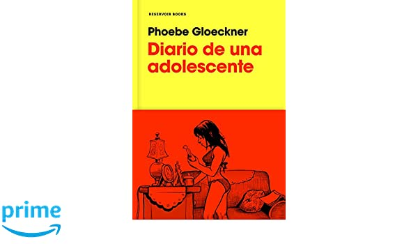 Diario de una adolescente / The Diary of a Teenage Girl (Spanish Edition): Phoebe Gloeckner: 9788416709663: Amazon.com: Books