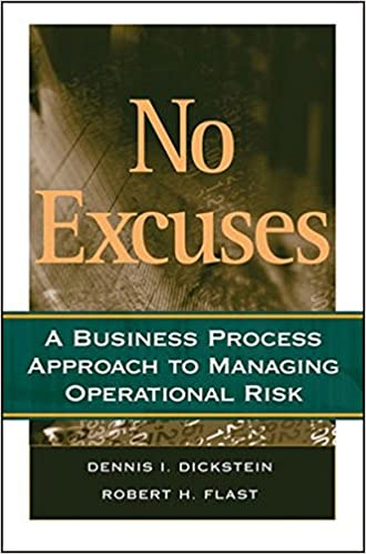 No Excuses: A Business Process Approach to Managing Operational Risk