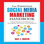 The Essential Social Media Marketing Handbook: A New Roadmap for Maximizing Your Brand, Influence, and Credibility | Gail Z. Martin