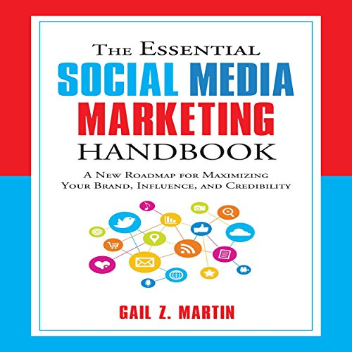 The Essential Social Media Marketing Handbook: A New Roadmap for Maximizing Your Brand, Influence, and Credibility Audiobook [Free Download by Trial] thumbnail