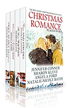 Christmas Romance 2015 (Places to See Series) by [Conner, Jennifer, Kleve, Sharon, Ford, Angela, Bates, Natalie-Nicole]