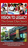 img - for Vision To Legacy: The Great Clips Story book / textbook / text book