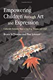 Empowering Children throught Art and Expression: Culturally Sensitive Ways of Healing Trauma and Grief