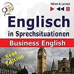Englisch in Sprechsituationen - Neue Edition: Business English - 16 Konversationsthemen auf dem Niveau B2 (Hören & Lernen) | Dorota Guzik,Joanna Bruska