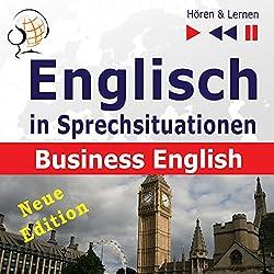 Englisch in Sprechsituationen - Neue Edition: Business English - 16 Konversationsthemen auf dem Niveau B2 (Hören & Lernen)