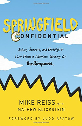 Springfield Confidential: Jokes, Secrets, and Outright Lies from a Lifetime Writing for The Simpsons cover