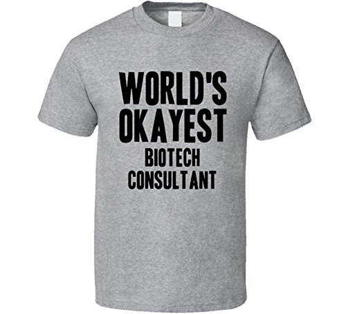 worlds-okayest-biotech-consultant-occupation-t-shirt