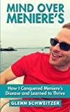 img - for Mind Over Meniere's: How I Conquered Meniere's Disease and Learned to Thrive book / textbook / text book