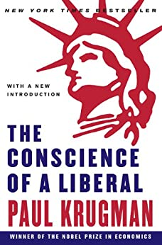 The Conscience of a Liberal by [Krugman, Paul]