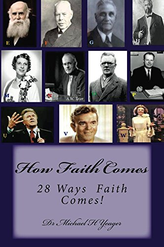 How Faith Comes: 28 Ways That FAITH Comes