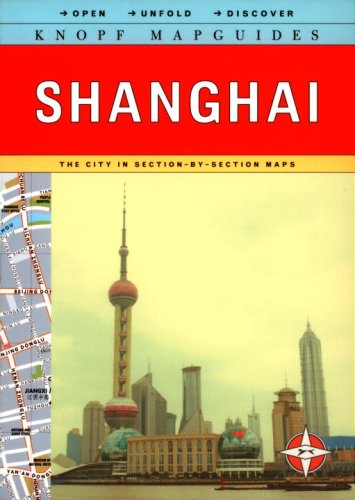 Knopf MapGuide: Shanghai (Open-Unfold-Discover Knopf Mapguides)