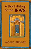 A Short History of the Jews, Michael Brenner, 069115497X